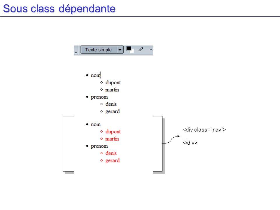 Sous class dépendante <div class= nav > … </div>
