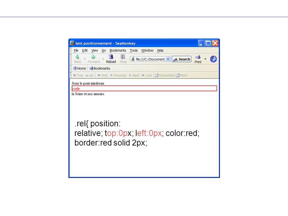 .rel{ position: relative; top:0px; left:0px; color:red; border:red solid 2px;