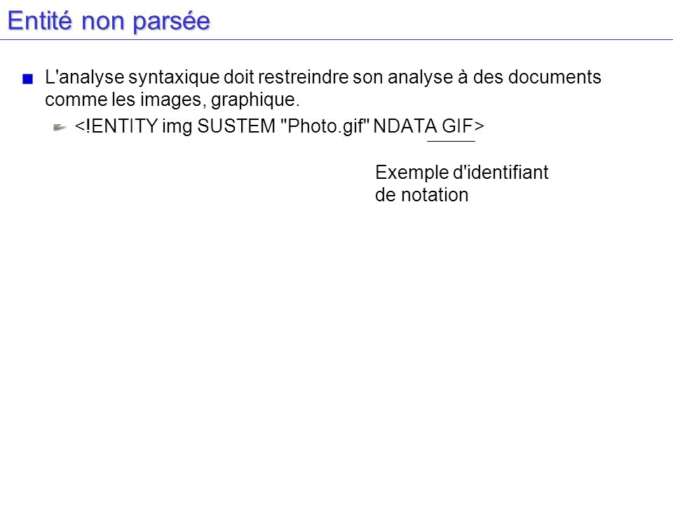 Entité non parsée L analyse syntaxique doit restreindre son analyse à des documents comme les images, graphique.