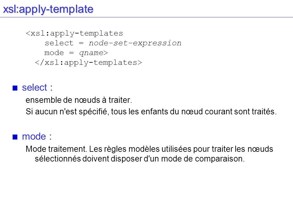 Le langage les l ments ppt video online t l charger for Xsl apply templates mode