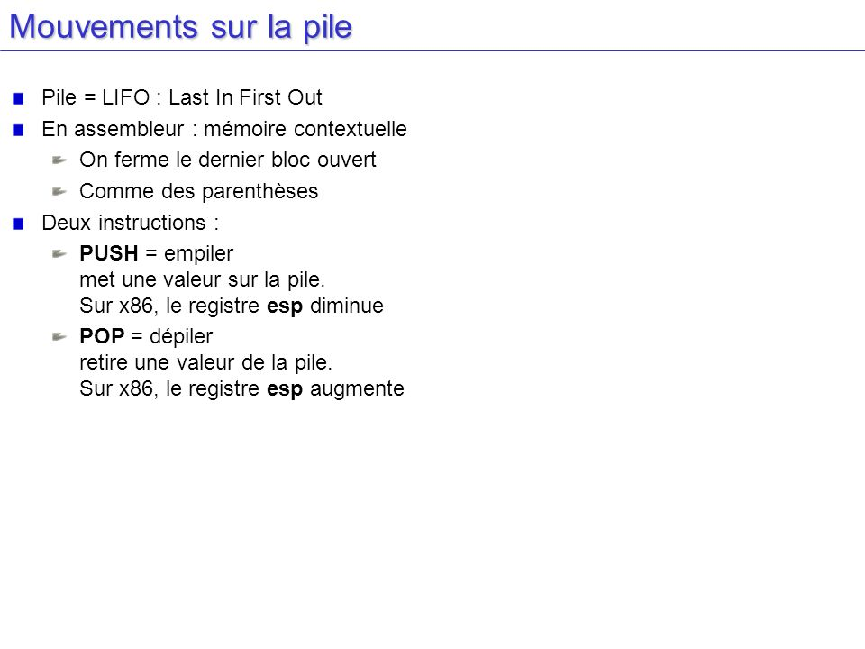 Mouvements sur la pile Pile = LIFO : Last In First Out