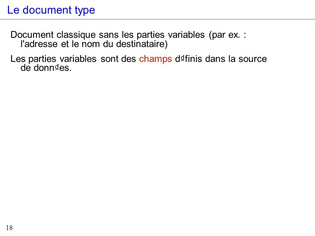 Le document type Document classique sans les parties variables (par ex. : l adresse et le nom du destinataire)
