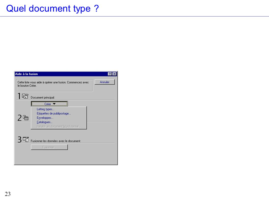 Quel document type Plusieurs documents types possibles :
