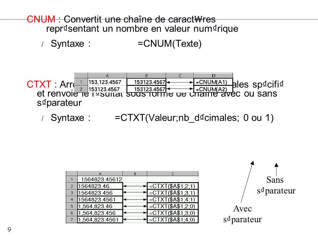 Syntaxe : =CNUM(Texte)