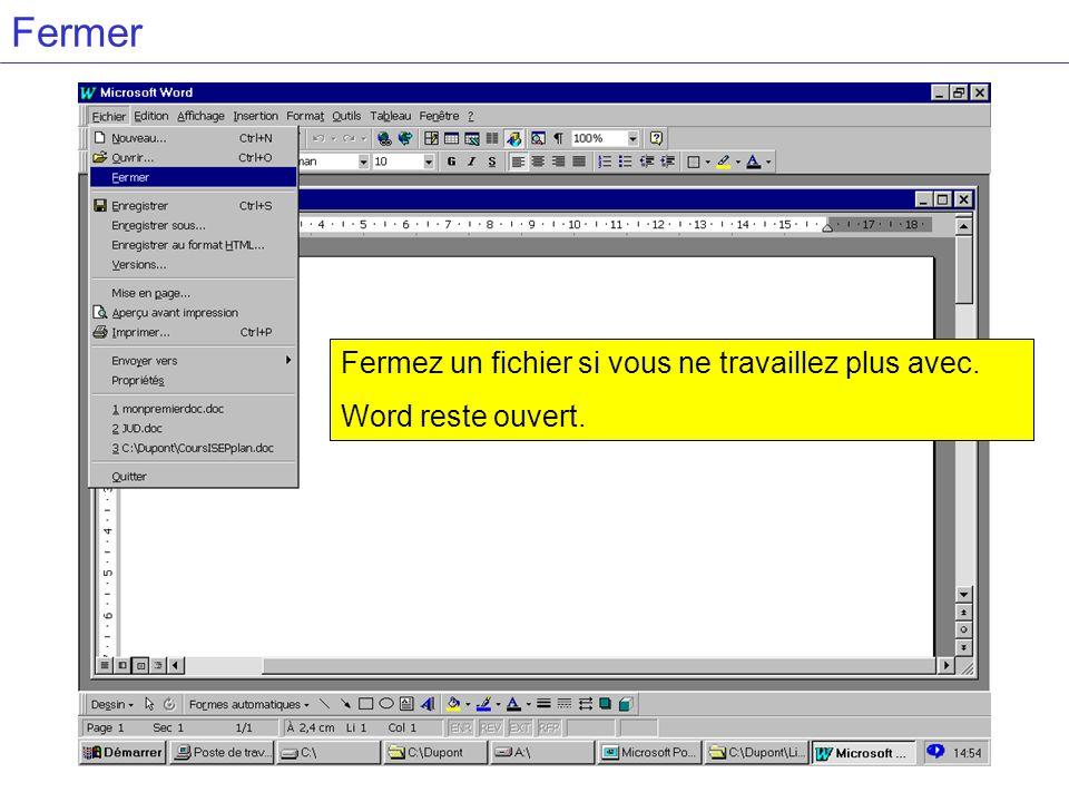 Fermer Fermez un fichier si vous ne travaillez plus avec.