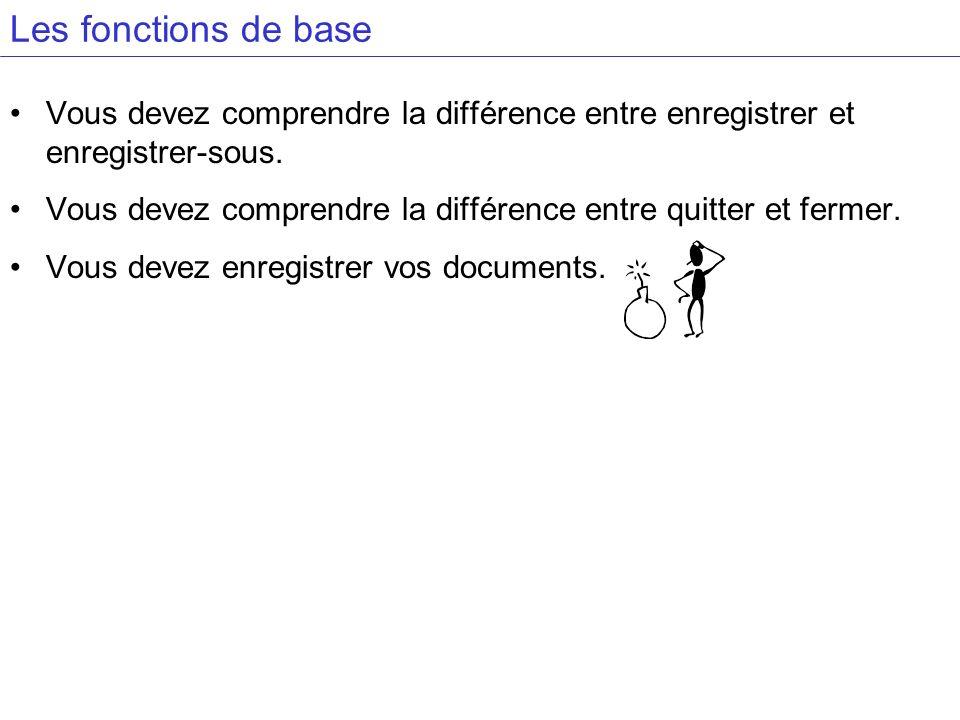 Les fonctions de baseVous devez comprendre la différence entre enregistrer et enregistrer-sous.