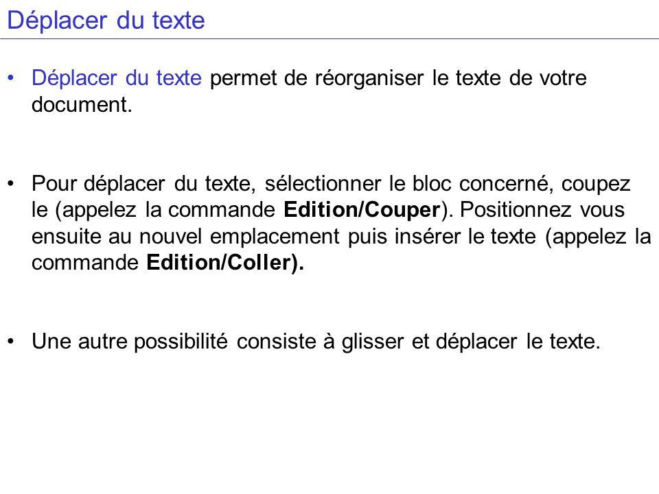Déplacer du texte Déplacer du texte permet de réorganiser le texte de votre document.