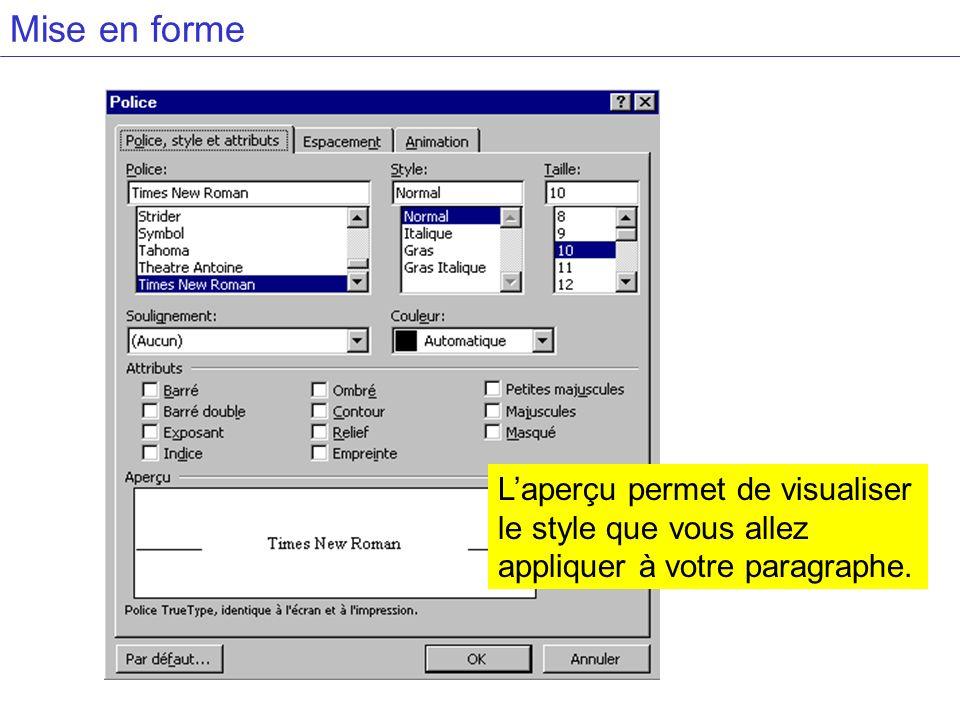 Mise en forme L'aperçu permet de visualiser le style que vous allez appliquer à votre paragraphe.