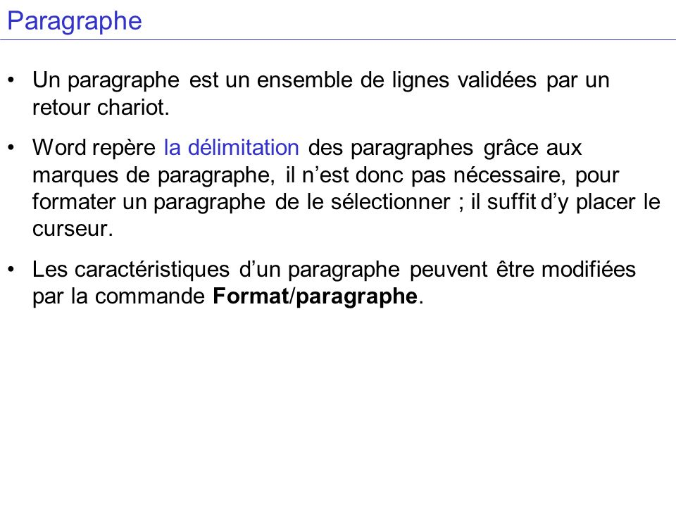Paragraphe Un paragraphe est un ensemble de lignes validées par un retour chariot.