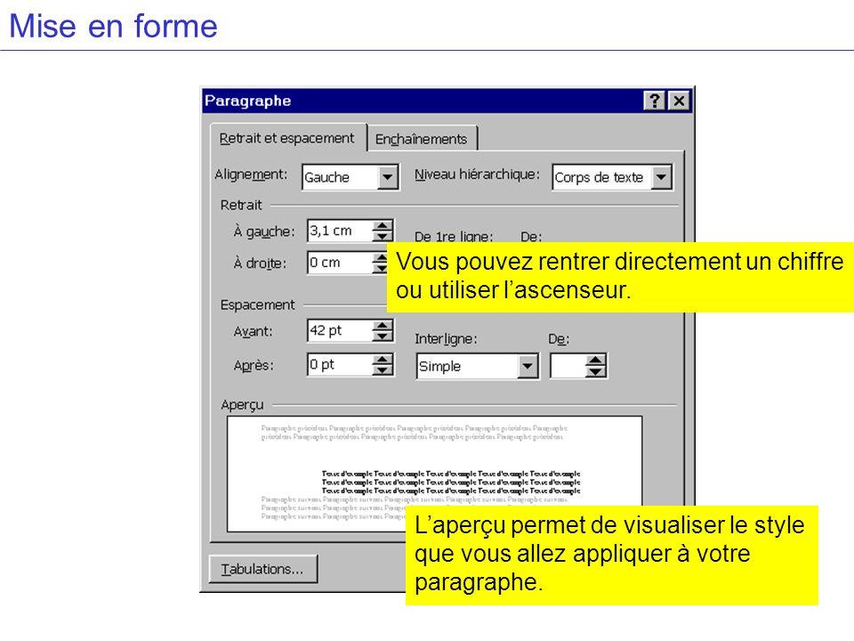 Mise en formeVous pouvez rentrer directement un chiffre ou utiliser l'ascenseur.