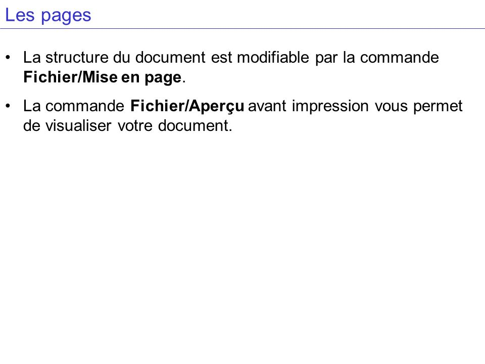 Les pages La structure du document est modifiable par la commande Fichier/Mise en page.