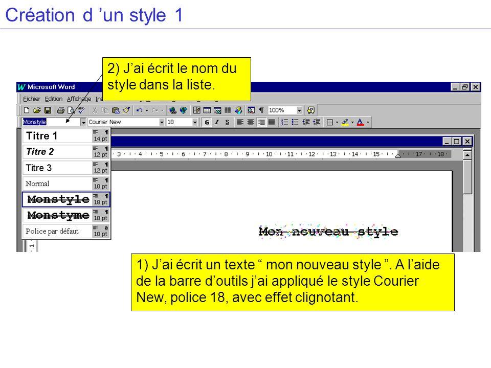 Création d 'un style 1 2) J'ai écrit le nom du style dans la liste.