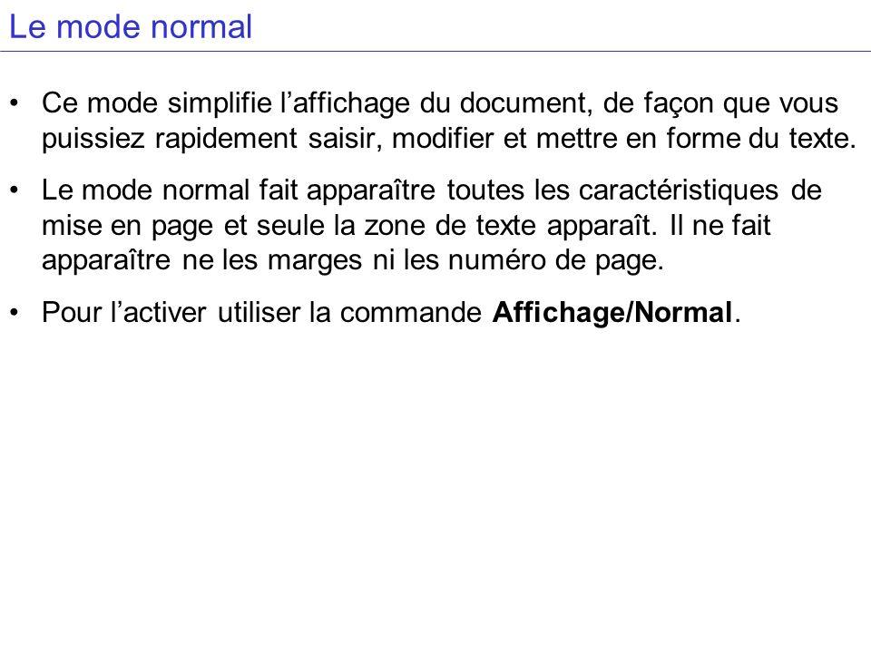 Le mode normalCe mode simplifie l'affichage du document, de façon que vous puissiez rapidement saisir, modifier et mettre en forme du texte.