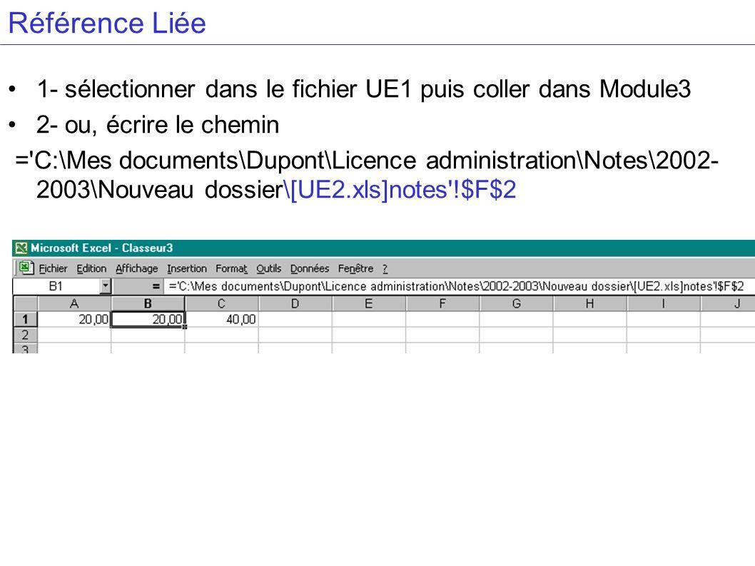 Référence Liée 1- sélectionner dans le fichier UE1 puis coller dans Module3. 2- ou, écrire le chemin.