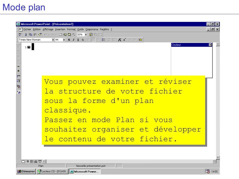 Mode plan Vous pouvez examiner et réviser la structure de votre fichier sous la forme d un plan classique.