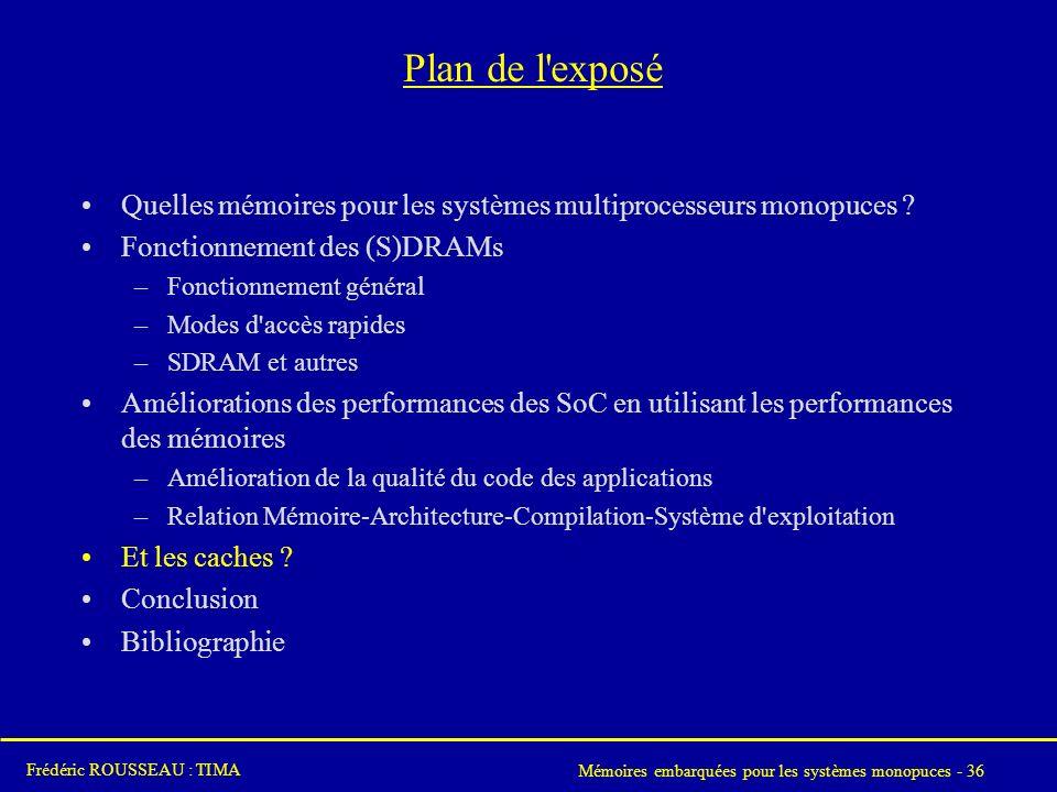 Plan de l exposé Quelles mémoires pour les systèmes multiprocesseurs monopuces Fonctionnement des (S)DRAMs.