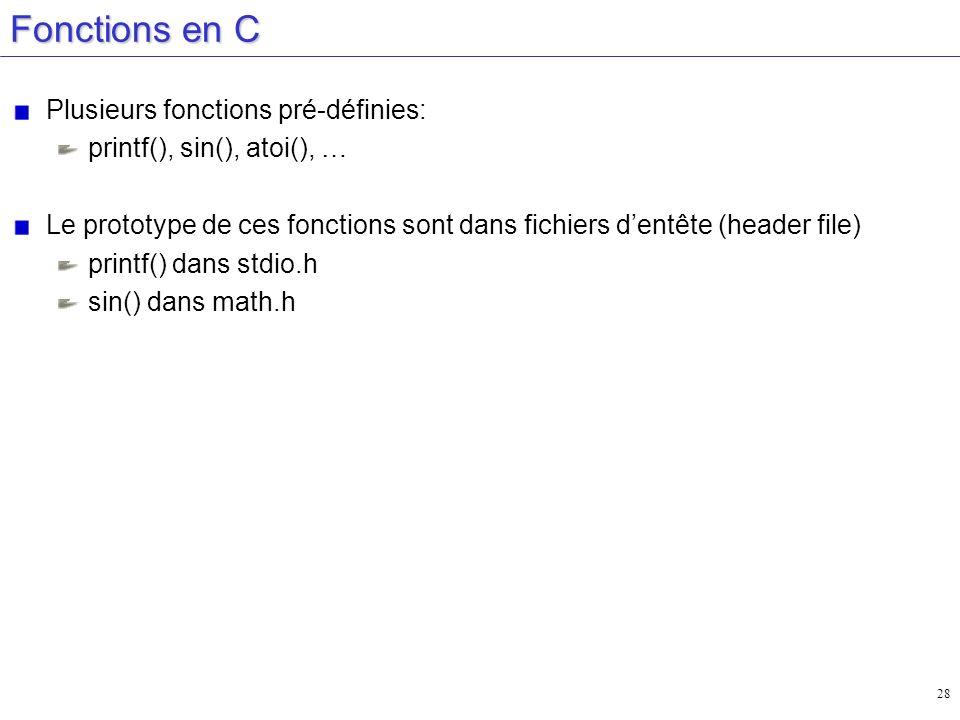 Fonctions en C Plusieurs fonctions pré-définies: