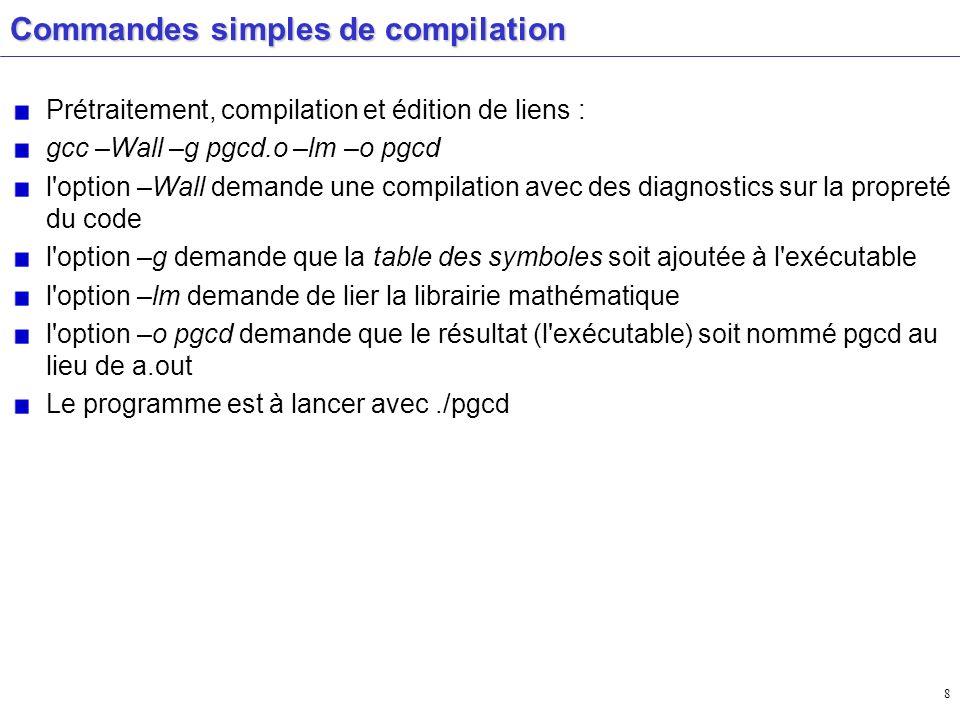 Commandes simples de compilation