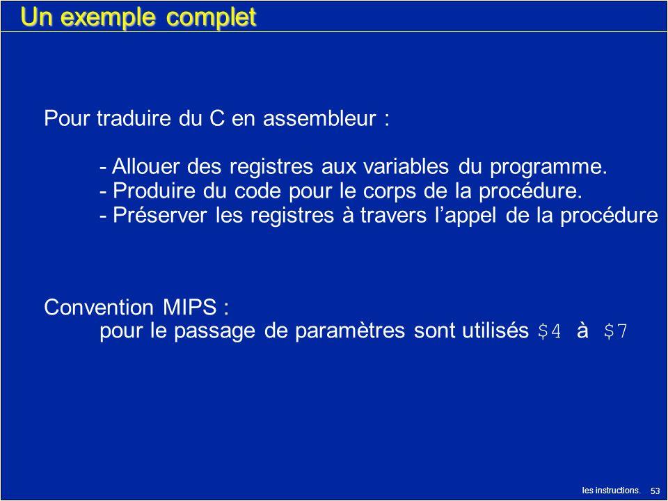 Un exemple complet Pour traduire du C en assembleur :