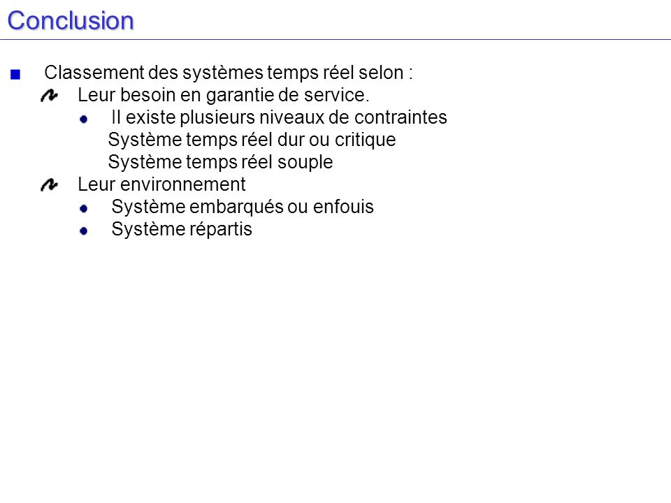 Conclusion Classement des systèmes temps réel selon :