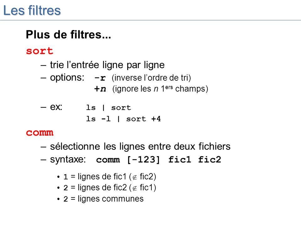 Les filtres Plus de filtres... sort comm trie l'entrée ligne par ligne