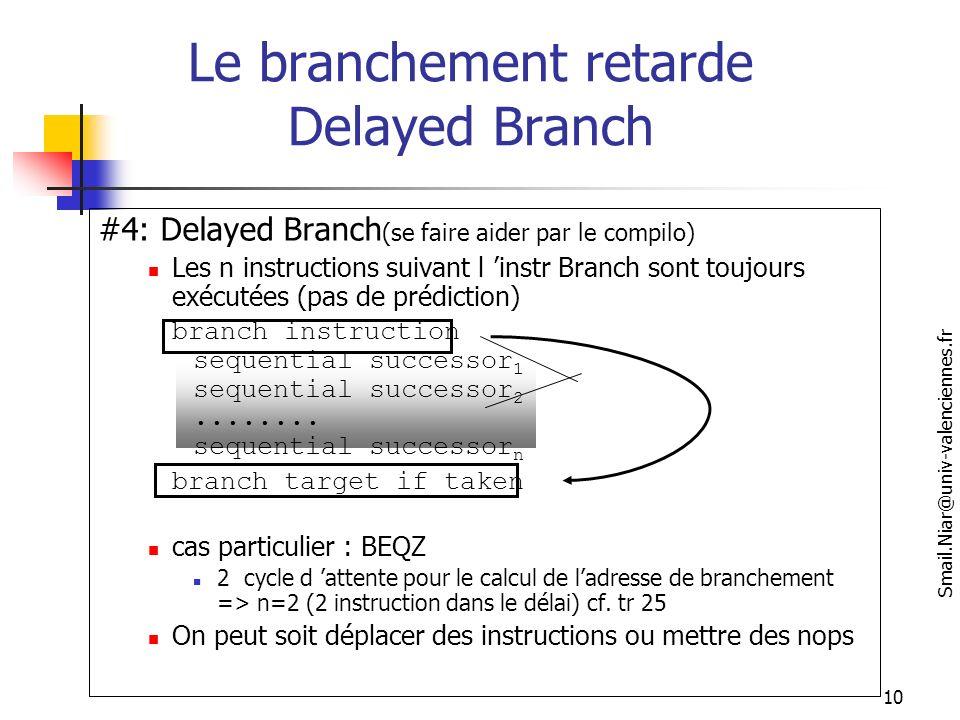 Le branchement retarde Delayed Branch