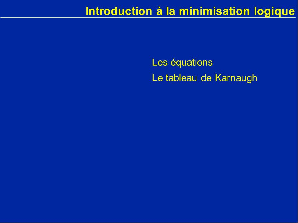 Introduction à la minimisation logique
