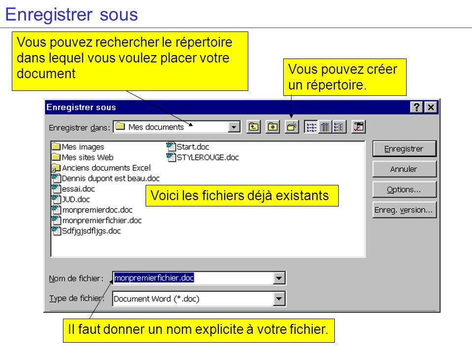 Enregistrer sous Vous pouvez rechercher le répertoire dans lequel vous voulez placer votre document.