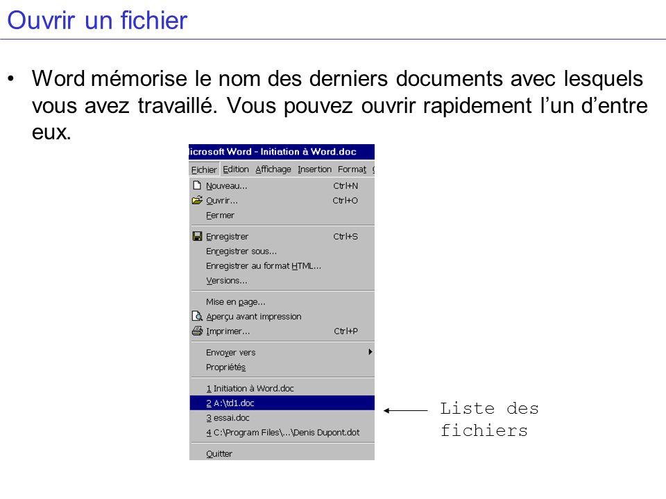Ouvrir un fichier Word mémorise le nom des derniers documents avec lesquels vous avez travaillé. Vous pouvez ouvrir rapidement l'un d'entre eux.