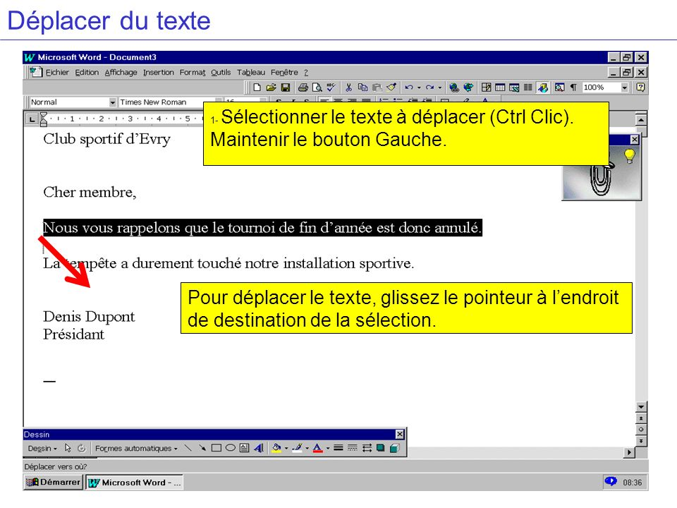 Déplacer du texte Maintenir le bouton Gauche.