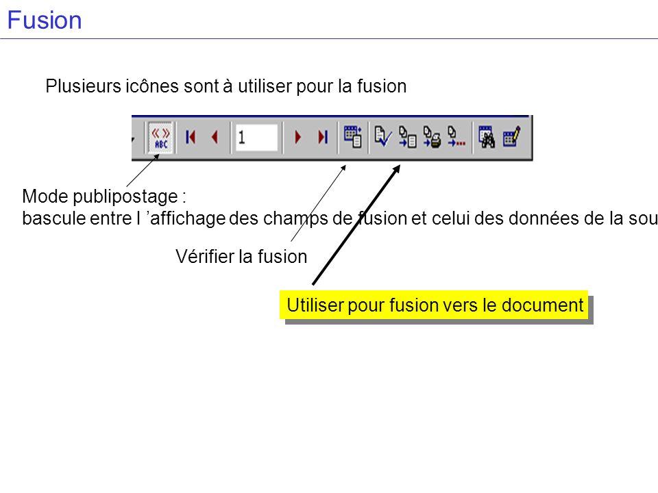 Fusion Plusieurs icônes sont à utiliser pour la fusion