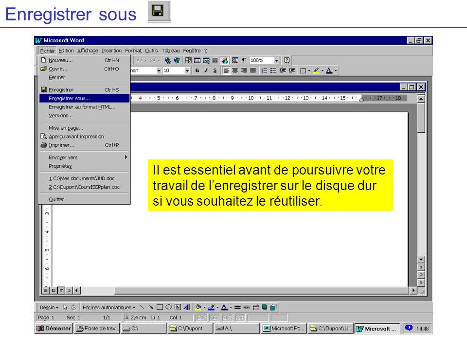 Enregistrer sous Il est essentiel avant de poursuivre votre travail de l'enregistrer sur le disque dur si vous souhaitez le réutiliser.