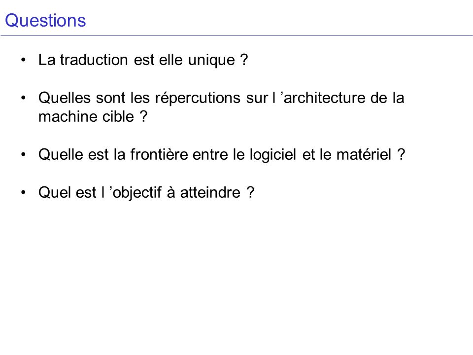 Questions La traduction est elle unique