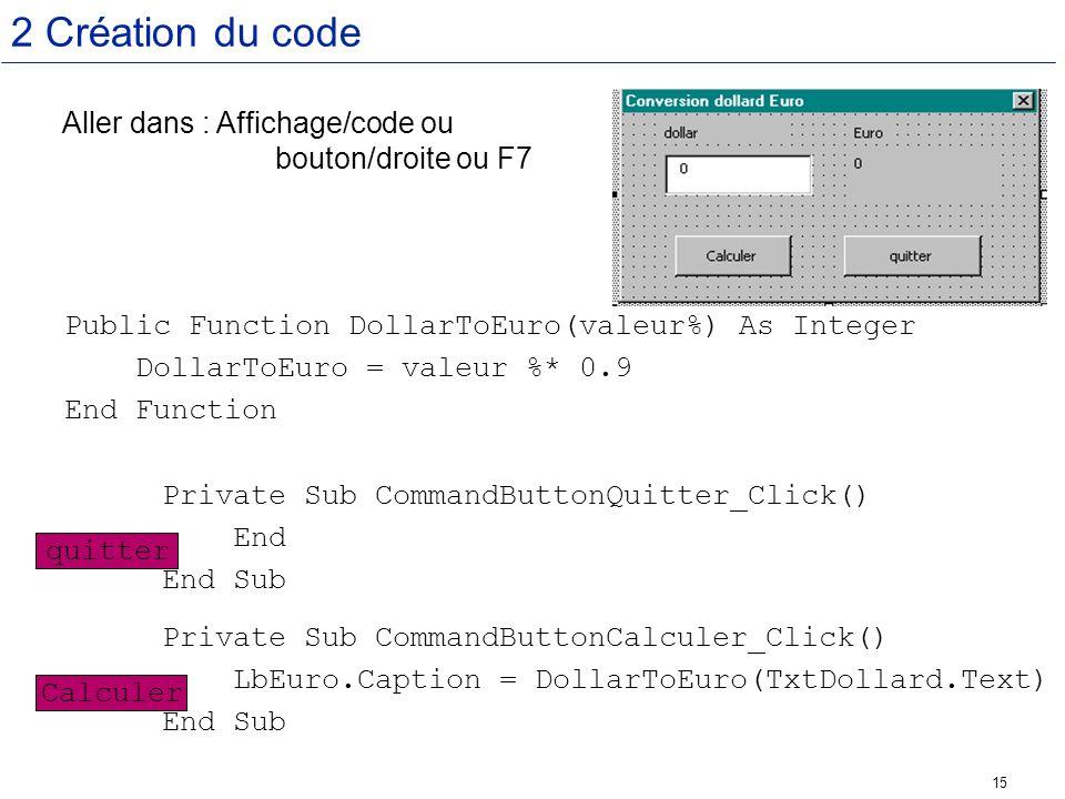 2 Création du code Aller dans : Affichage/code ou bouton/droite ou F7