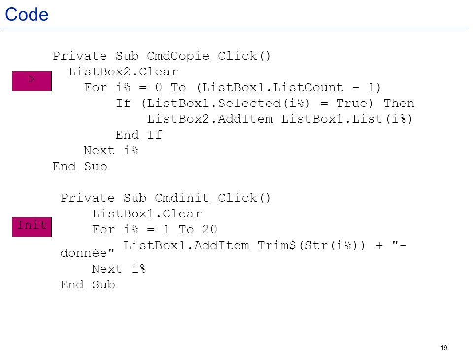 Code Private Sub CmdCopie_Click() ListBox2.Clear