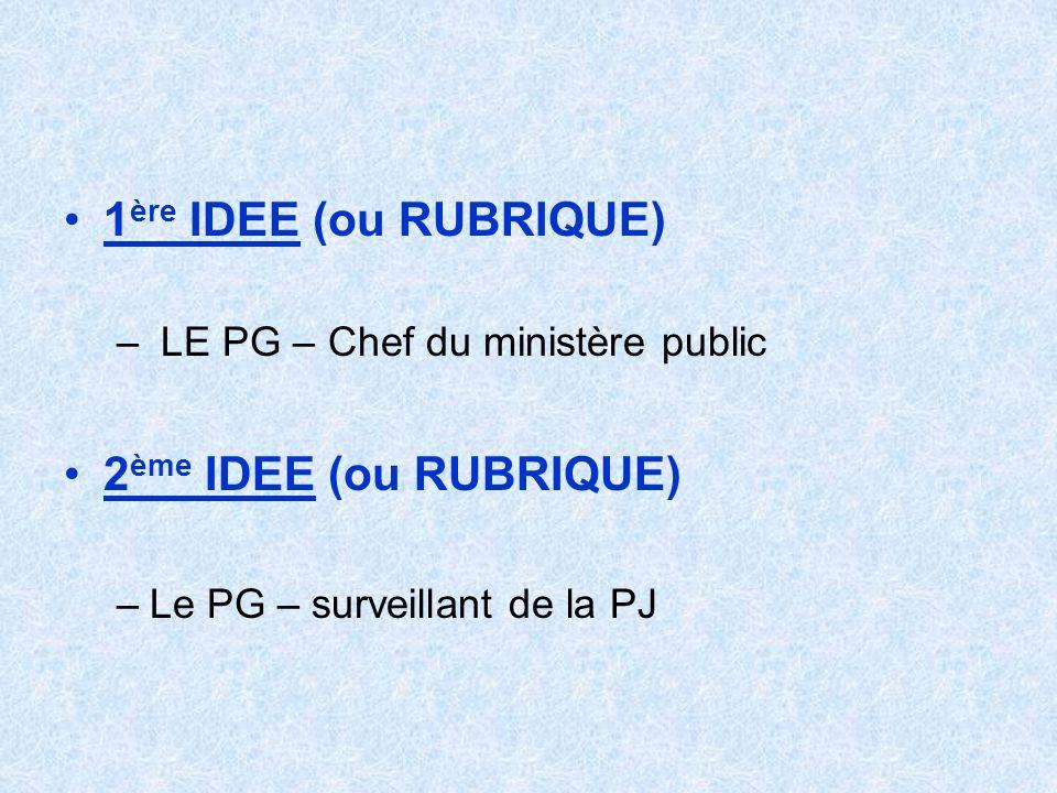 1ère IDEE (ou RUBRIQUE) 2ème IDEE (ou RUBRIQUE)