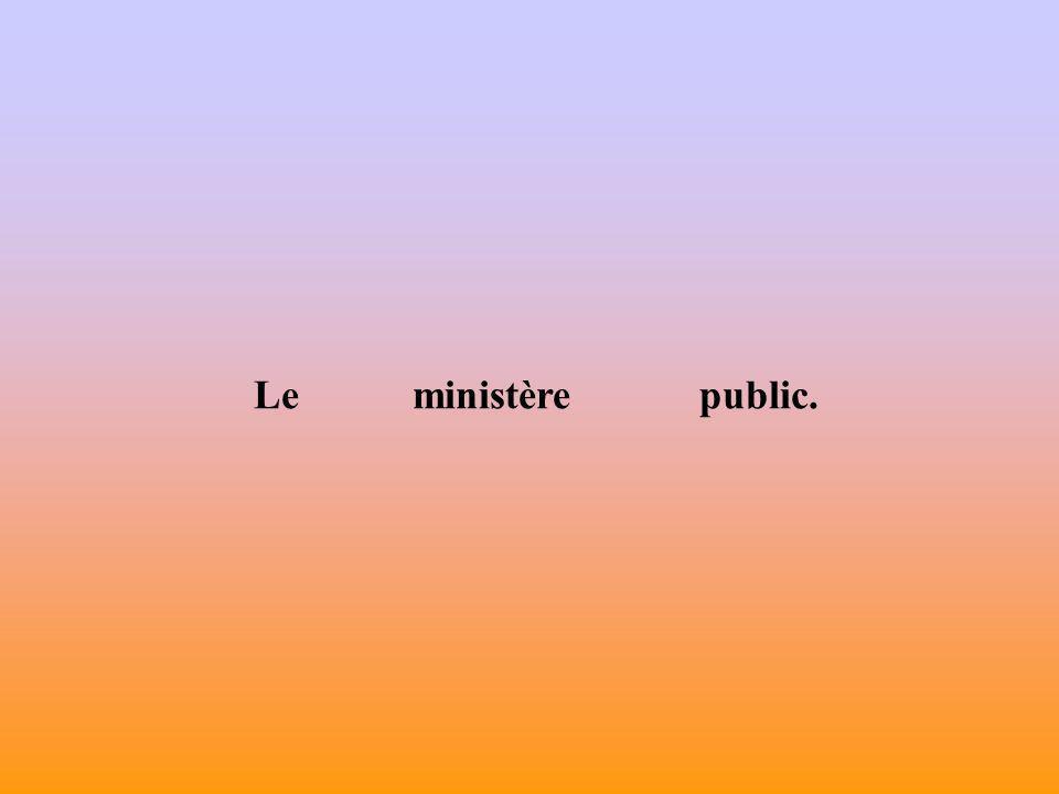 Le ministère public.