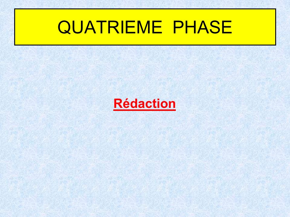 QUATRIEME PHASE Rédaction