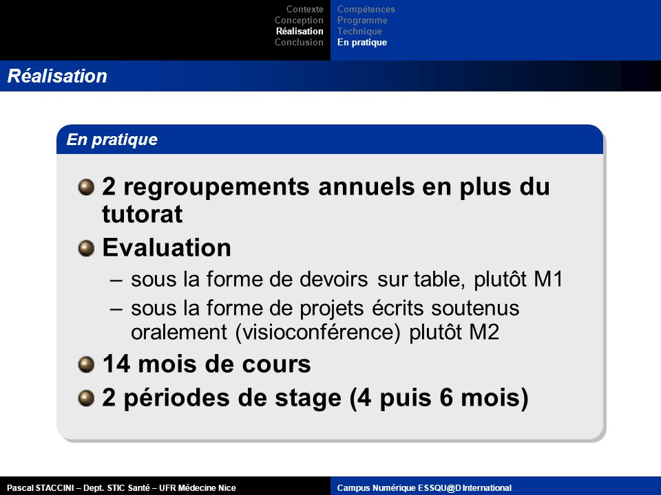 2 regroupements annuels en plus du tutorat Evaluation
