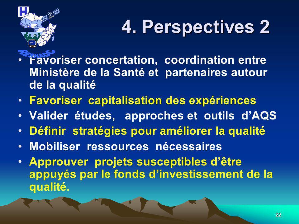 RESHAOC 4. Perspectives 2. Favoriser concertation, coordination entre Ministère de la Santé et partenaires autour de la qualité