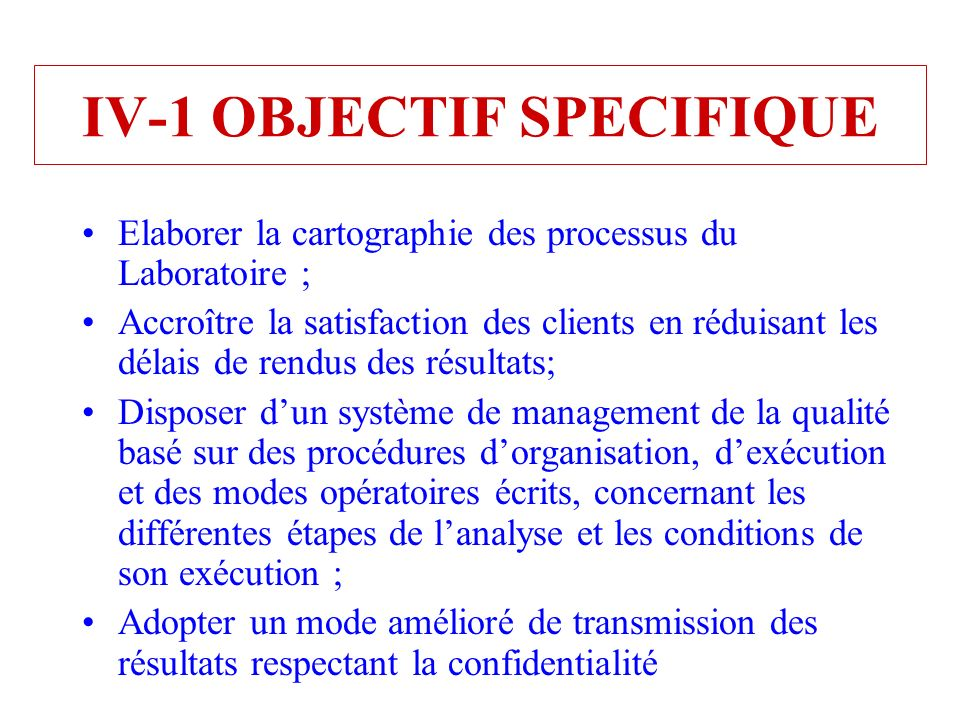 IV-1 OBJECTIF SPECIFIQUE