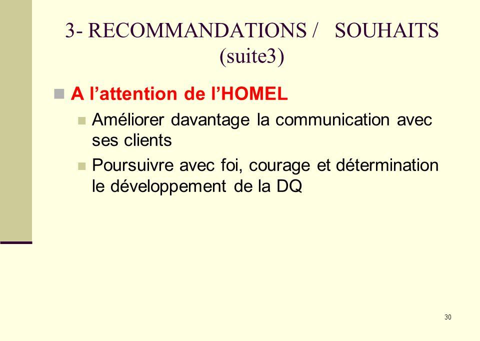 3- RECOMMANDATIONS / SOUHAITS (suite3)