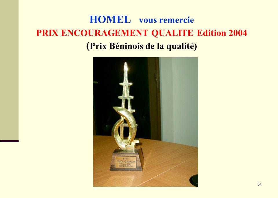 HOMEL vous remercie PRIX ENCOURAGEMENT QUALITE Edition 2004 (Prix Béninois de la qualité)