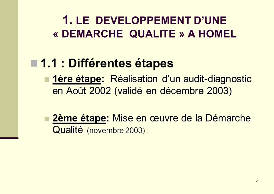 1. LE DEVELOPPEMENT D'UNE « DEMARCHE QUALITE » A HOMEL