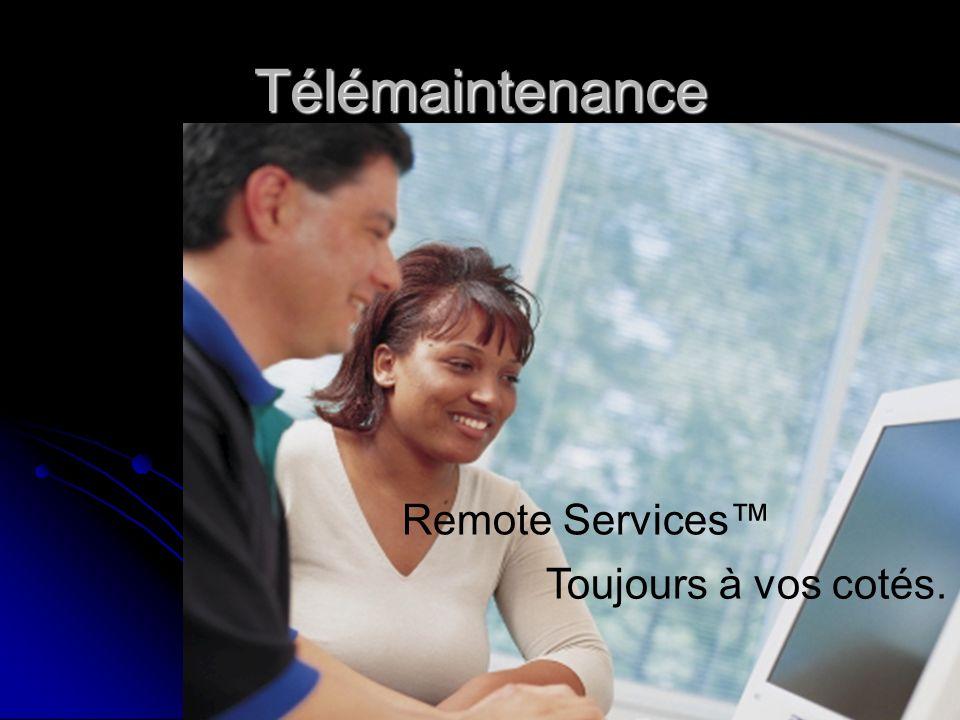 Télémaintenance Remote Services™ Toujours à vos cotés.
