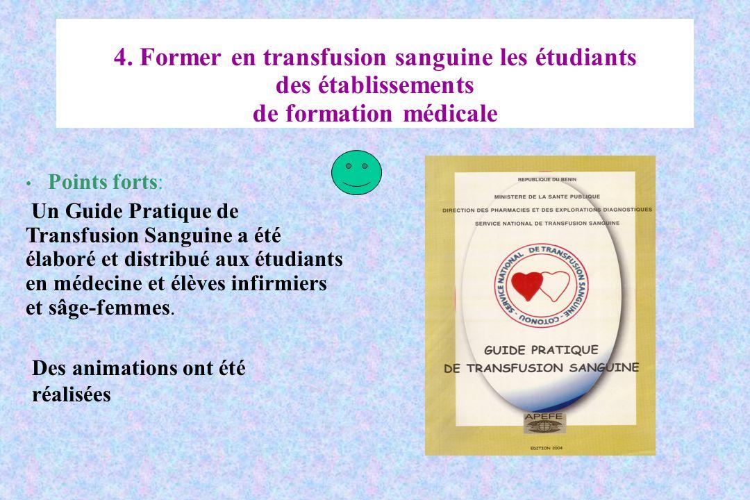4. Former en transfusion sanguine les étudiants des établissements de formation médicale