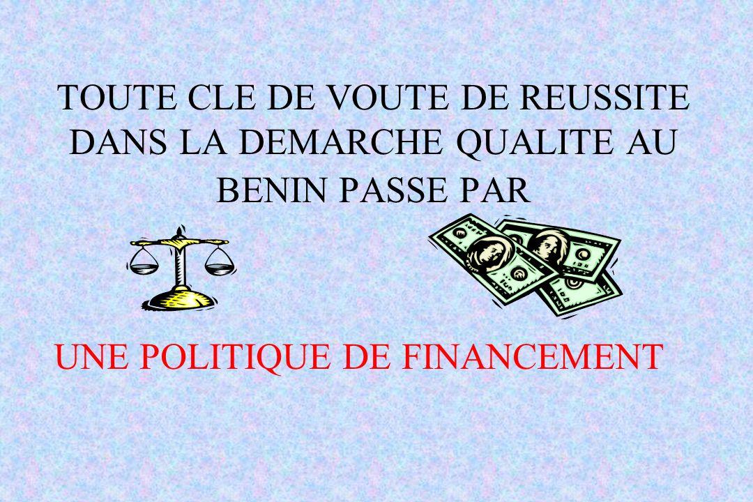 TOUTE CLE DE VOUTE DE REUSSITE DANS LA DEMARCHE QUALITE AU BENIN PASSE PAR
