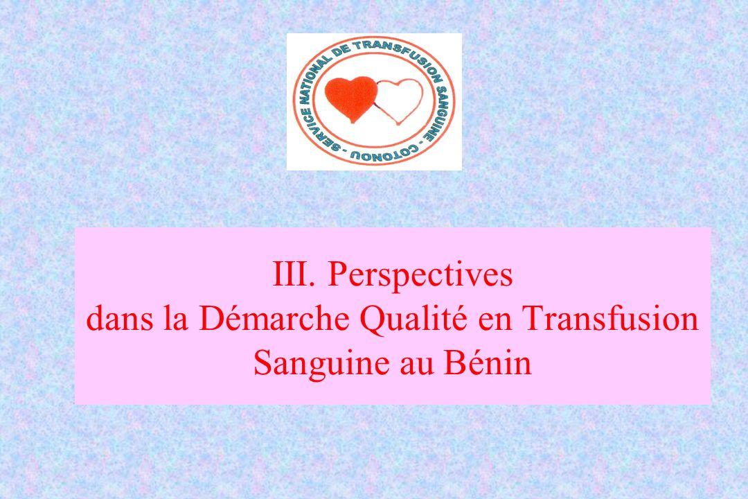 III. Perspectives dans la Démarche Qualité en Transfusion Sanguine au Bénin