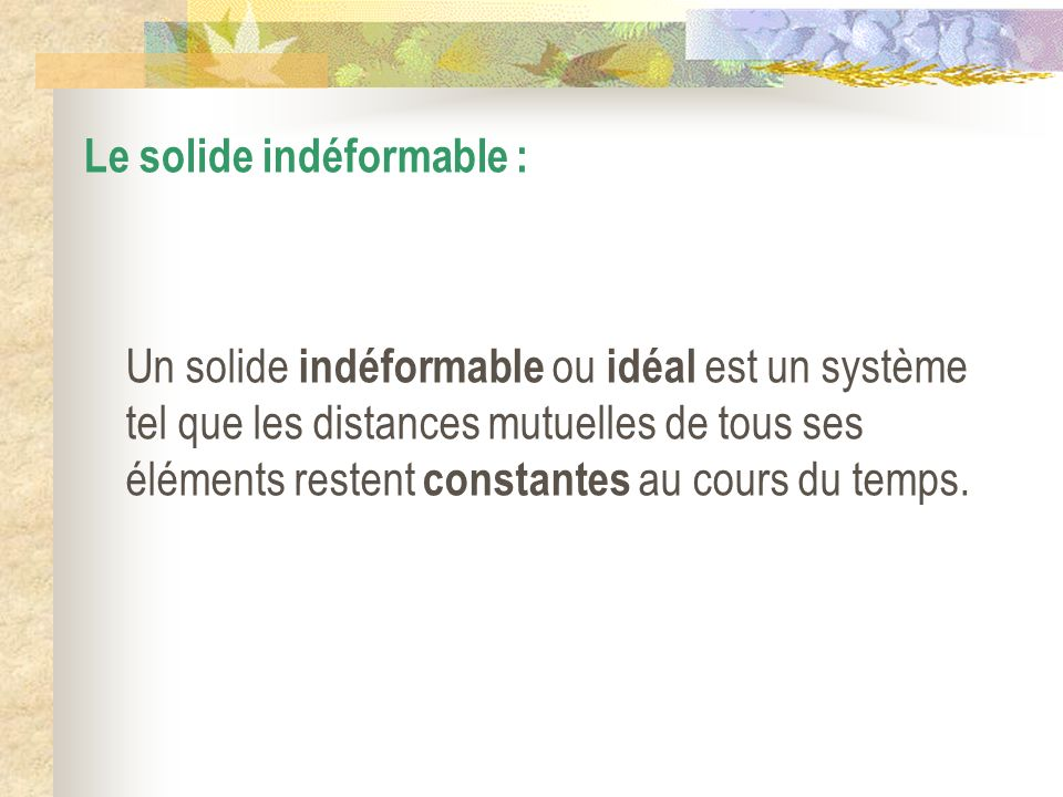 Le solide indéformable :