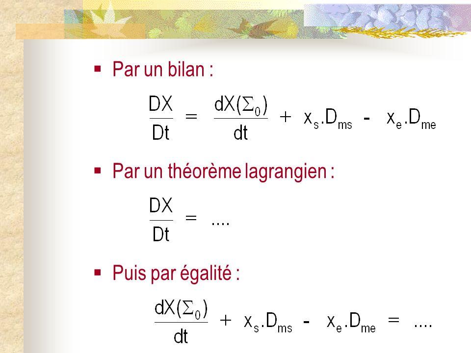Par un bilan : Par un théorème lagrangien : Puis par égalité :